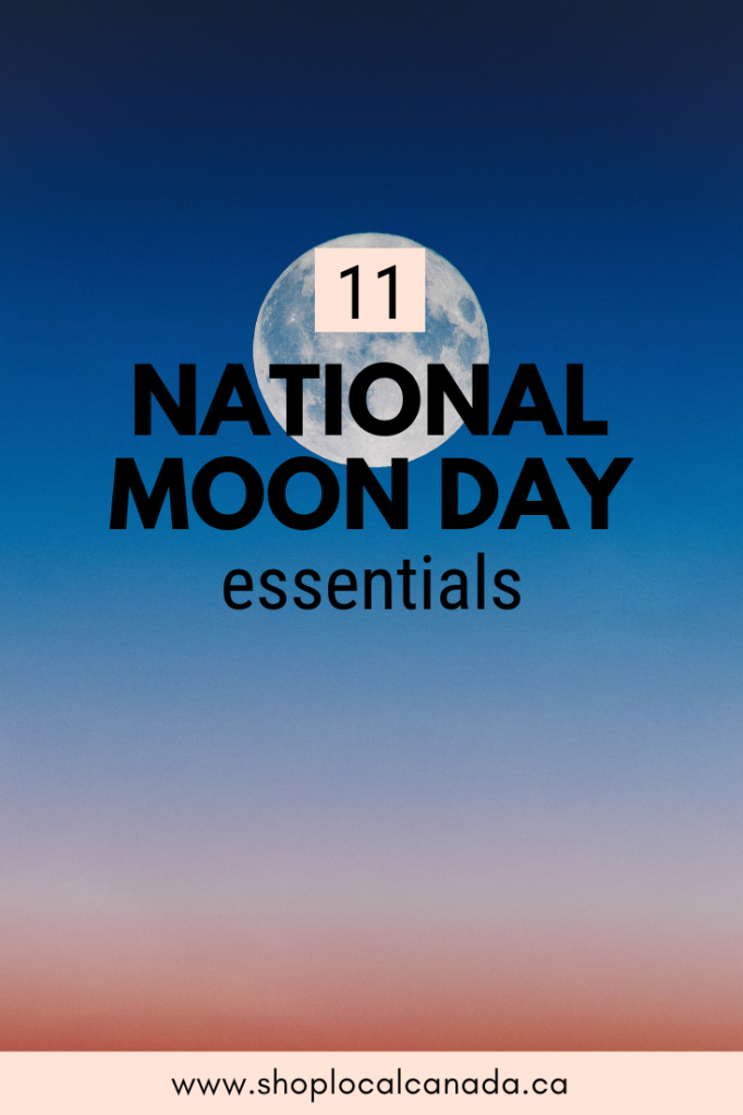 National Moon Day, Shop Local CANADA, Made in Canada, Moon Products