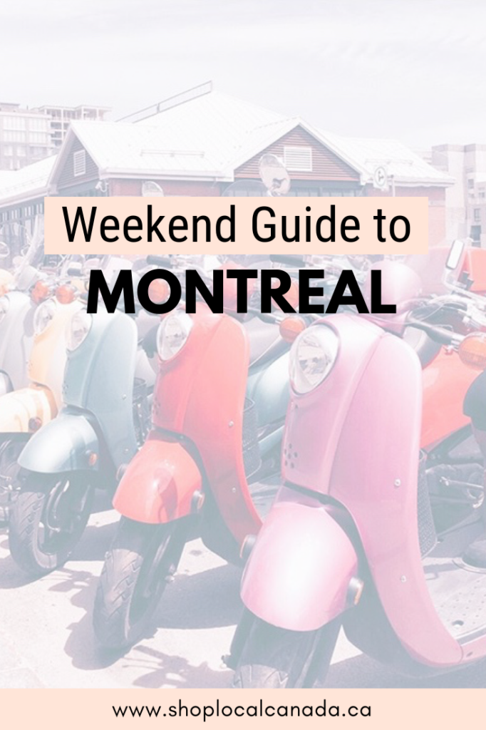 Weekend Guide To Montreal, What to do in Montreal, Montreal Quebec, Shop Local CANADA