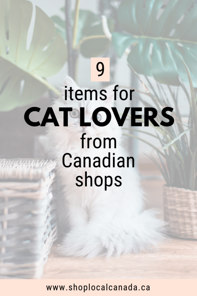Cat Lover Items from Canadian Shops, Cat Lover, Cat Items, Shop Local Canada