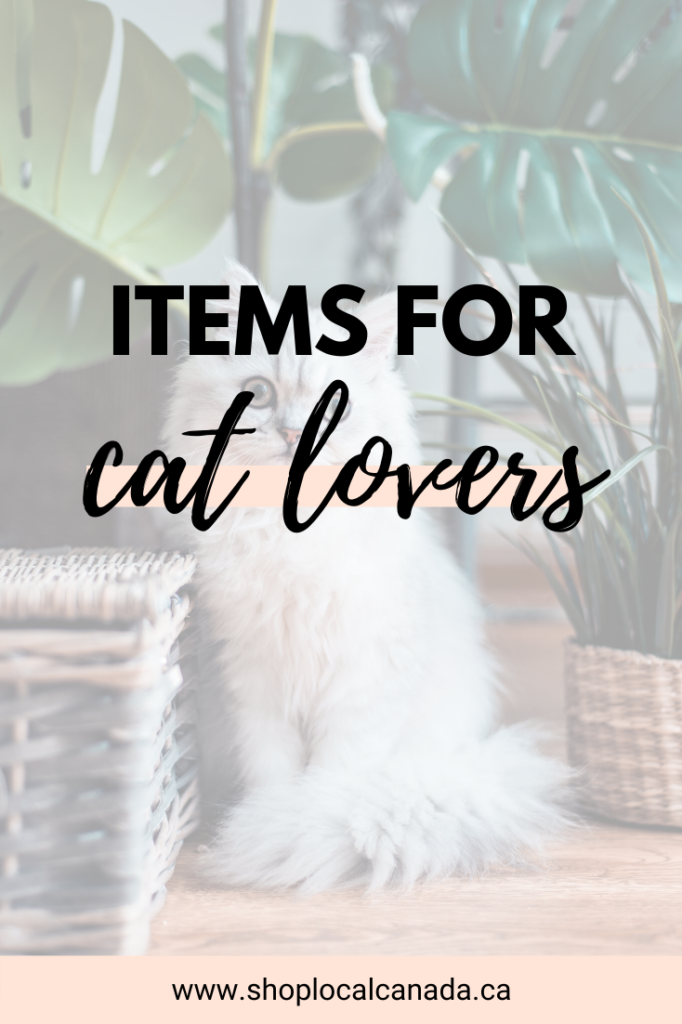 Cat Lovers Gift Guide, Shop Local CANADA