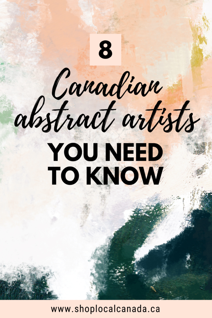 Canadian abstract artists, Canadian artists, Abstract artists, Shop Local CANADA