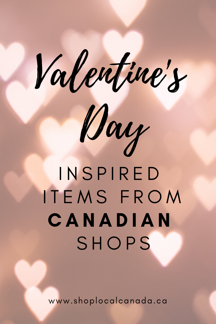 Valentine's Day Inspired Items from Canadian Shops, Valentine's Day Gift Ideas Canada, Shop Local CANADA