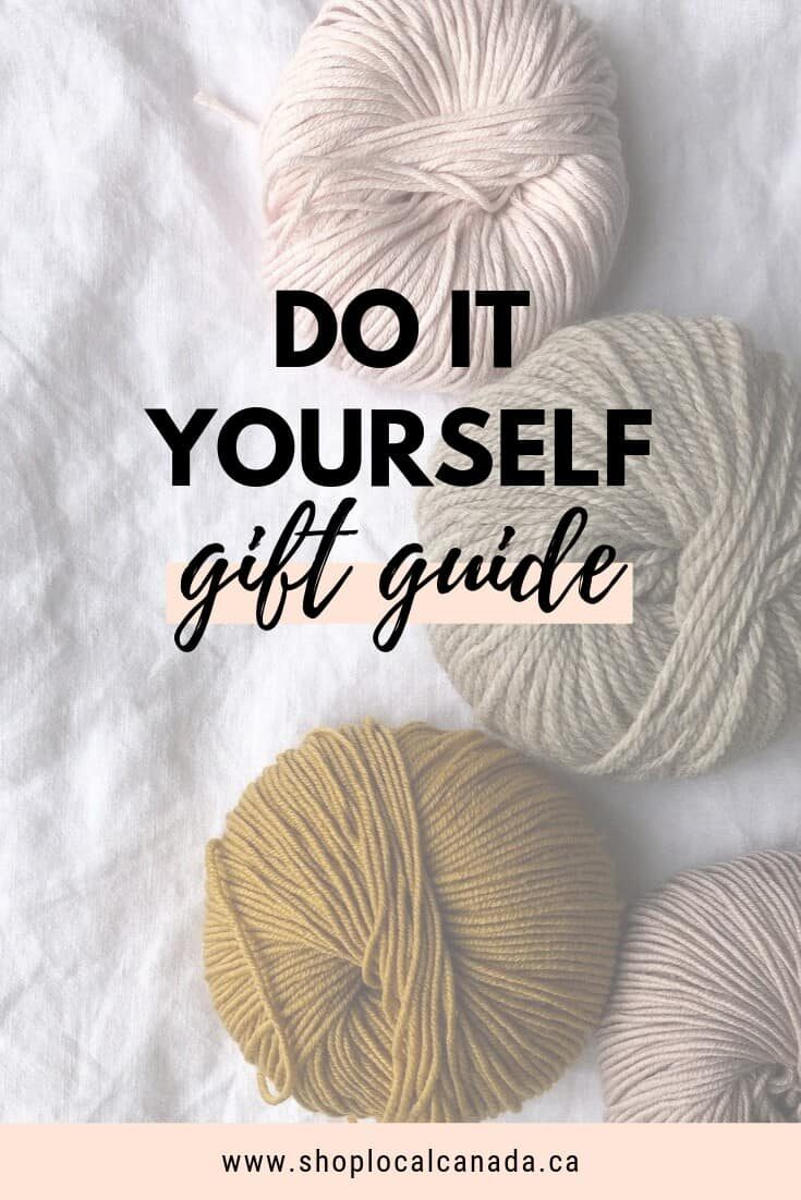 Canadian Gift Guide, Do It Yourself Gift Guide, Shop Local CANADA