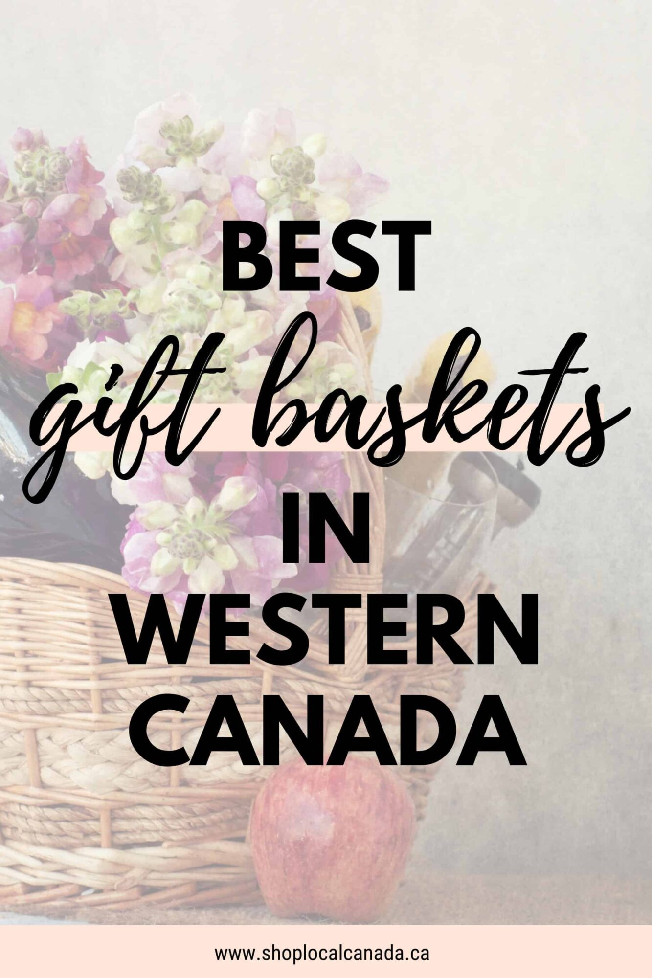 Best Gift Baskets in Western Canada