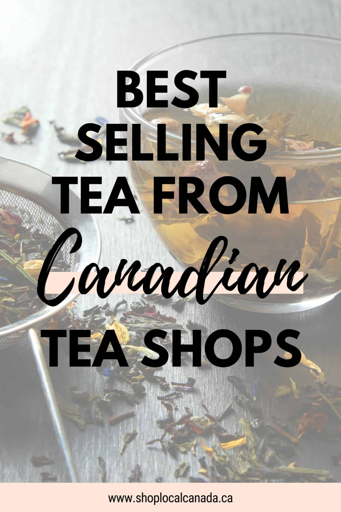 Best Selling Tea From Canadian Tea Shops
