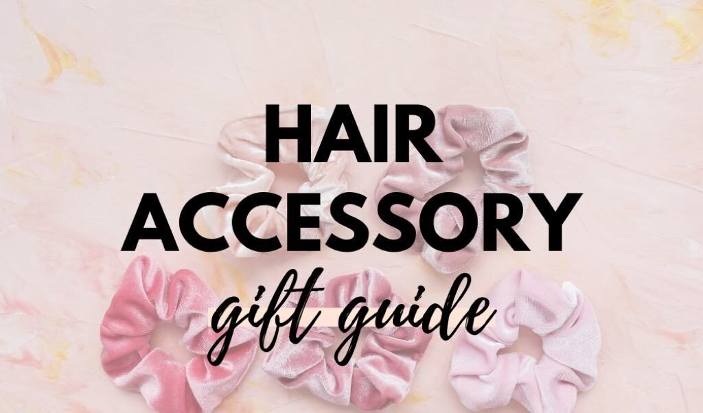 Canadian Hair Accessory Gift Guide