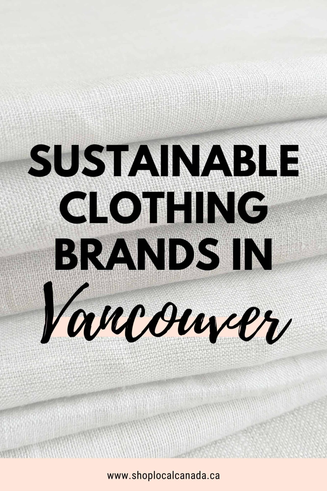 Sustainable Clothing Brands in Vancouver