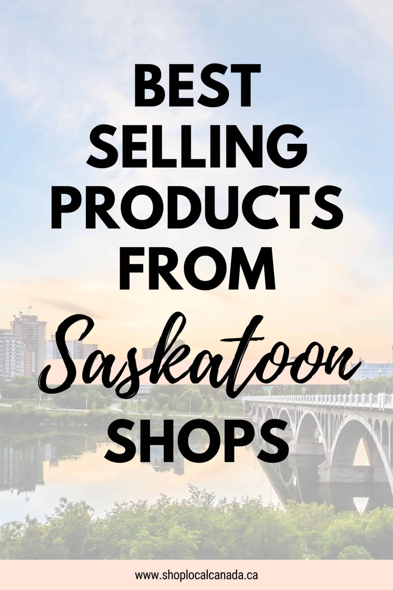 Best selling products from local Saskatoon shops