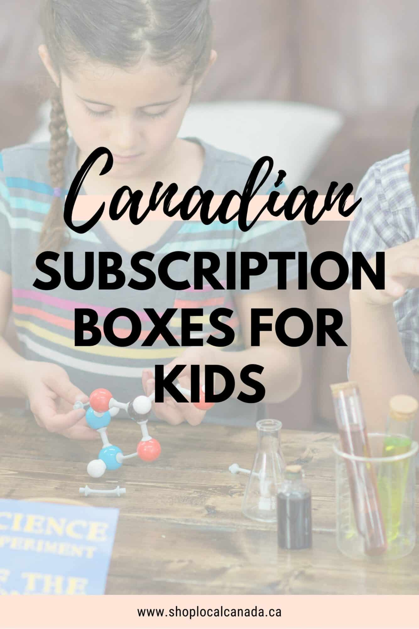 Canadian Subscription Boxes For Kids