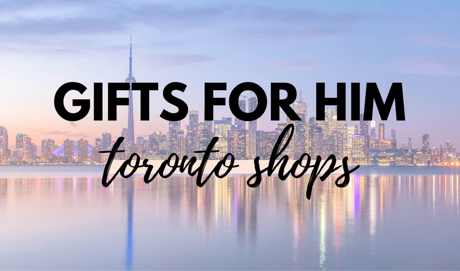 Gift For Him From Local Toronto Shops